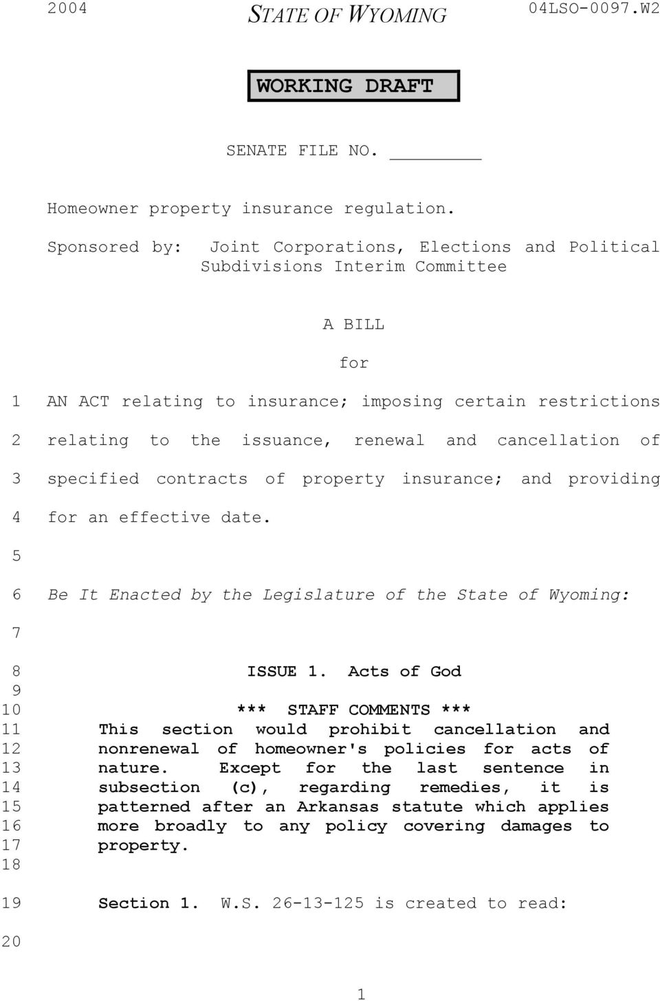 cancellation of specified contracts of property insurance; and providing for an effective date. Be It Enacted by the Legislature of the State of Wyoming: 0 ISSUE.