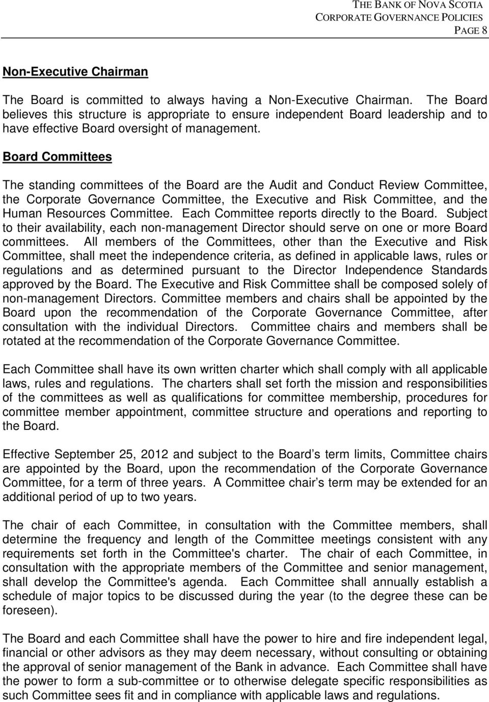 Board Committees The standing committees of the Board are the Audit and Conduct Review Committee, the Corporate Governance Committee, the Executive and Risk Committee, and the Human Resources