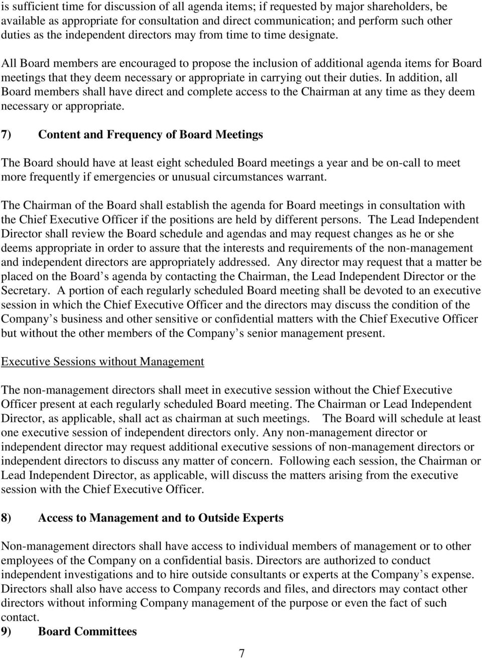 All Board members are encouraged to propose the inclusion of additional agenda items for Board meetings that they deem necessary or appropriate in carrying out their duties.