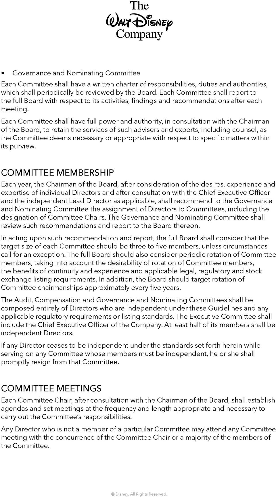 Each Committee shall have full power and authority, in consultation with the Chairman of the Board, to retain the services of such advisers and experts, including counsel, as the Committee deems