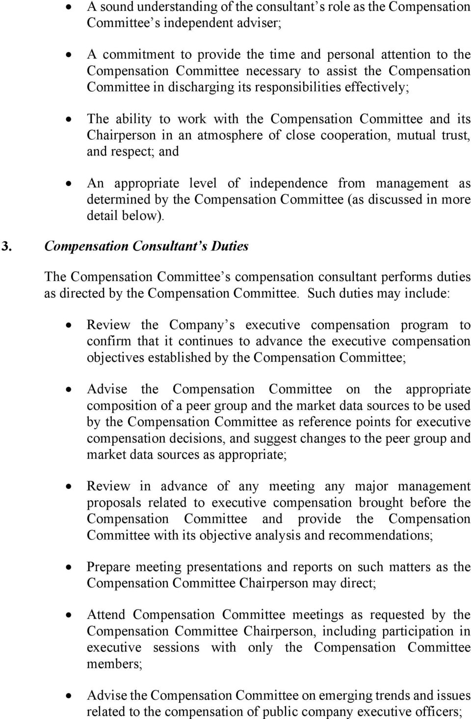 mutual trust, and respect; and An appropriate level of independence from management as determined by the Compensation Committee (as discussed in more detail below). 3.