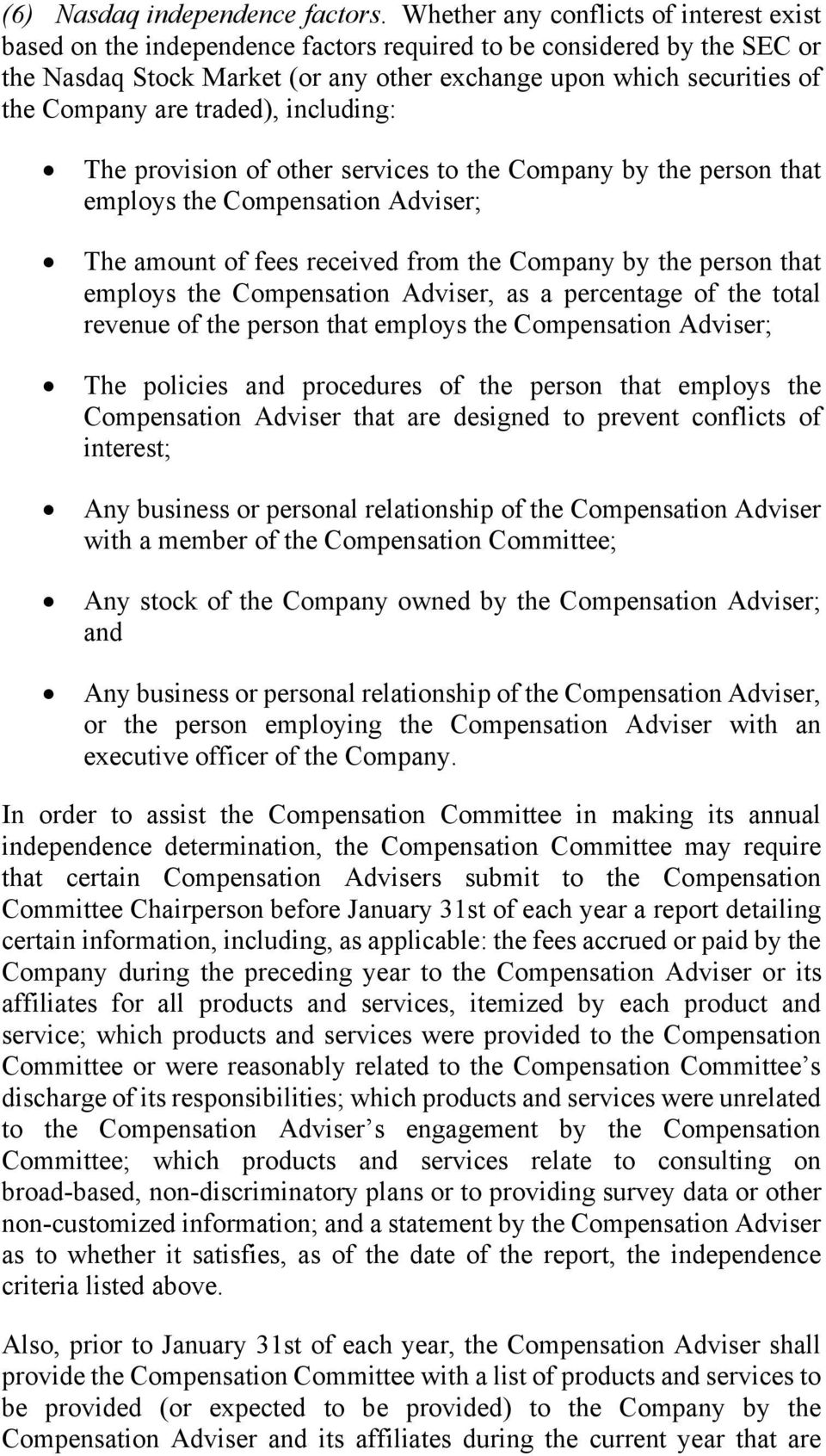 are traded), including: The provision of other services to the Company by the person that employs the Compensation Adviser; The amount of fees received from the Company by the person that employs the