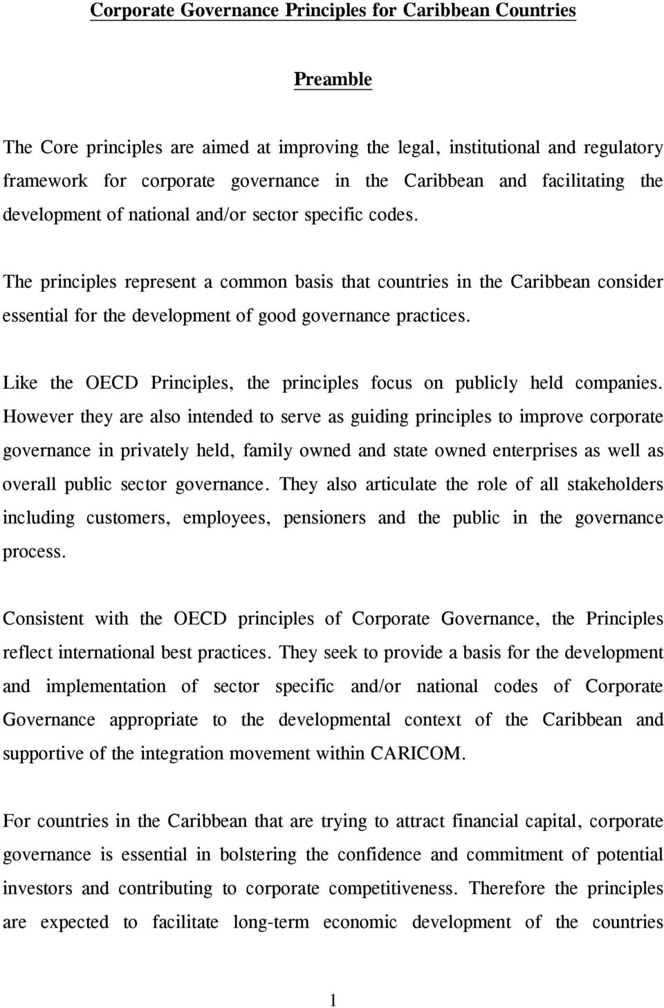 The principles represent a common basis that countries in the Caribbean consider essential for the development of good governance practices.