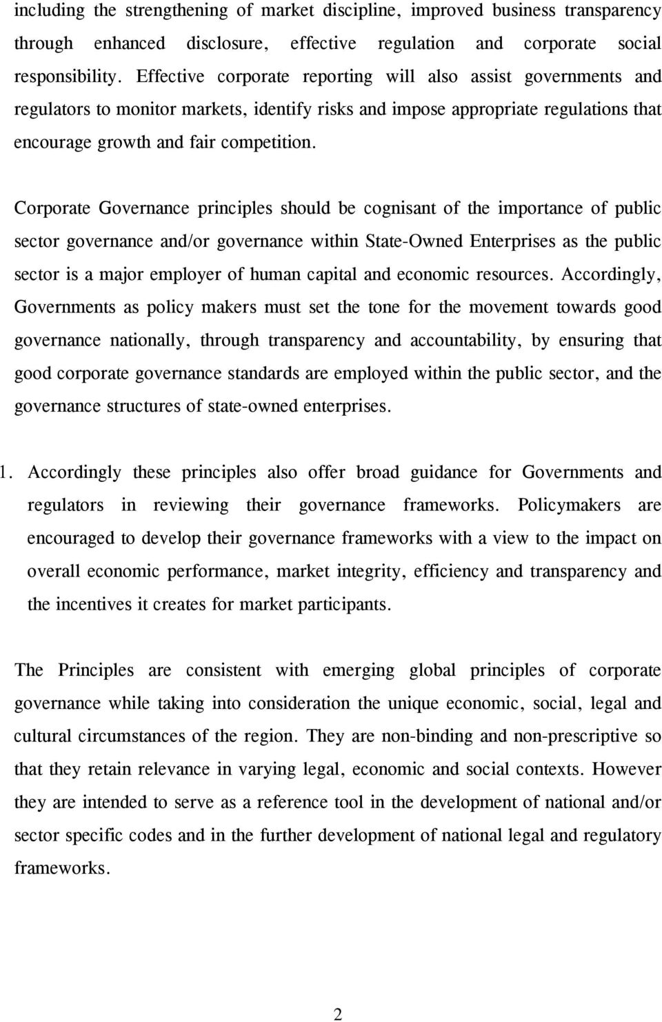 Corporate Governance principles should be cognisant of the importance of public sector governance and/or governance within State-Owned Enterprises as the public sector is a major employer of human