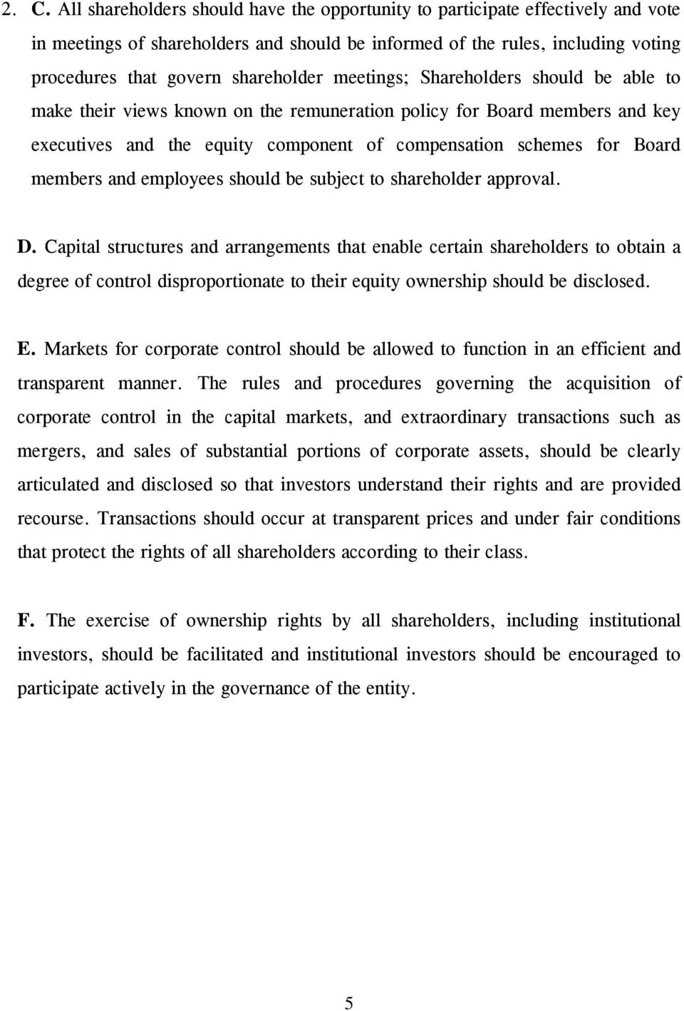 members and employees should be subject to shareholder approval. D.