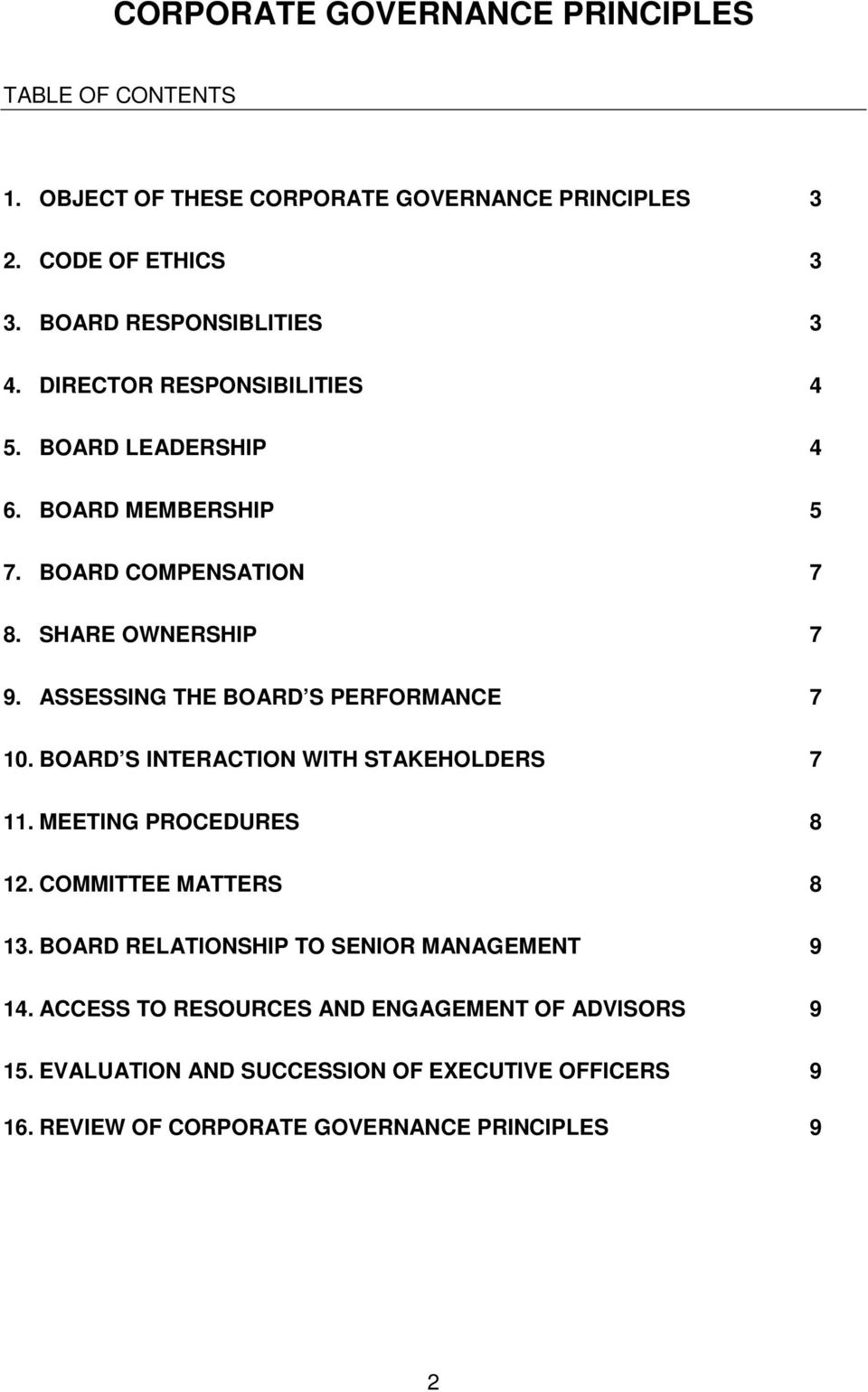 ASSESSING THE BOARD S PERFORMANCE 7 10. BOARD S INTERACTION WITH STAKEHOLDERS 7 11. MEETING PROCEDURES 8 12. COMMITTEE MATTERS 8 13.