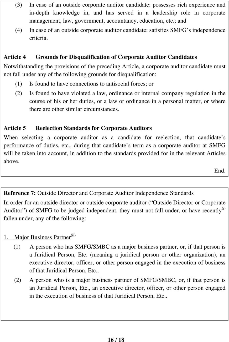 Article 4 Grounds for Disqualification of Corporate Auditor Candidates Notwithstanding the provisions of the preceding Article, a corporate auditor candidate must not fall under any of the following
