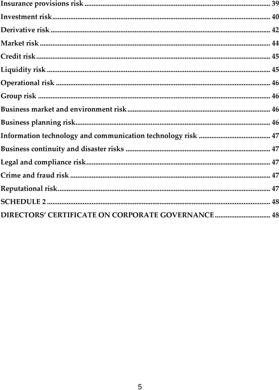 .. 46 Information technology and communication technology risk... 47 Business continuity and disaster risks.