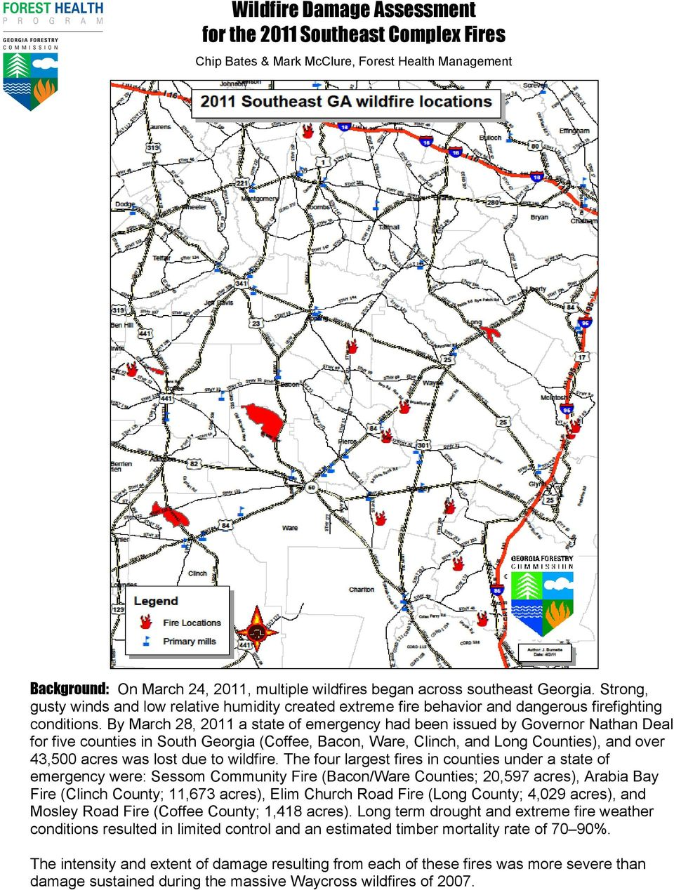 By March 28, 2011 a state of emergency had been issued by Governor Nathan Deal for five counties in South Georgia (Coffee, Bacon, Ware, Clinch, and Long Counties), and over 43,500 acres was lost due