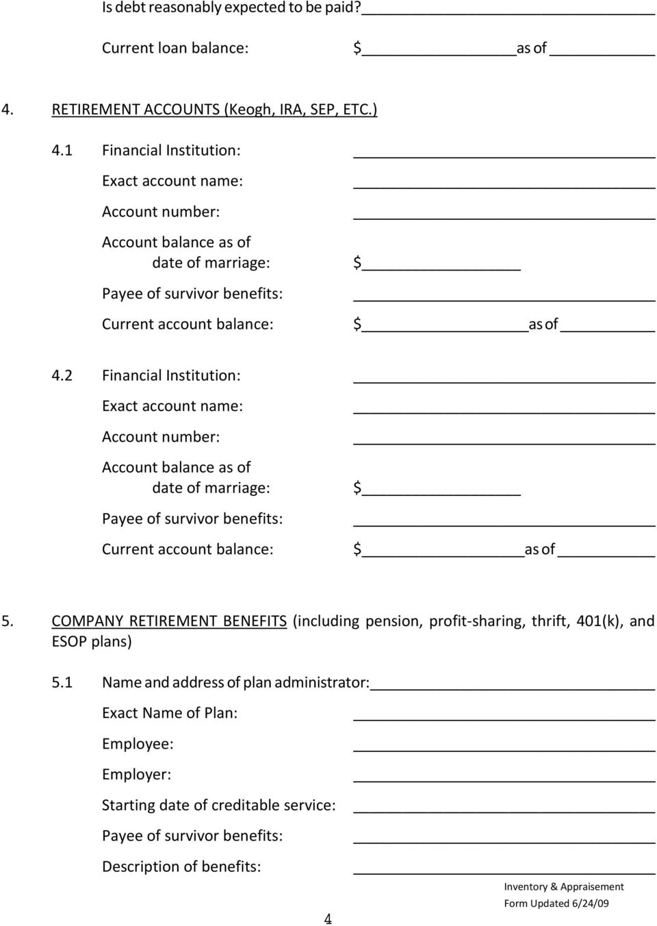 2 Financial Institution: _ Exact account name: Account balance as of date of marriage: Payee of survivor benefits: Current account balance: _ $ $ as of 5.