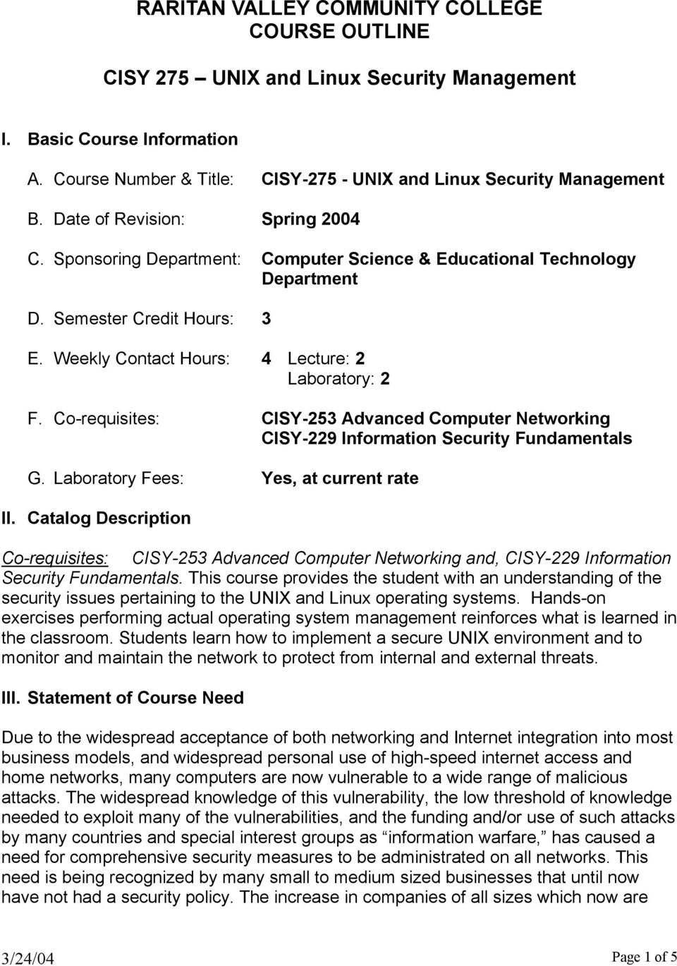 Co-requisites: CISY-253 Advanced Computer Networking CISY-229 Information Security Fundamentals G. Laboratory Fees: Yes, at current rate II.