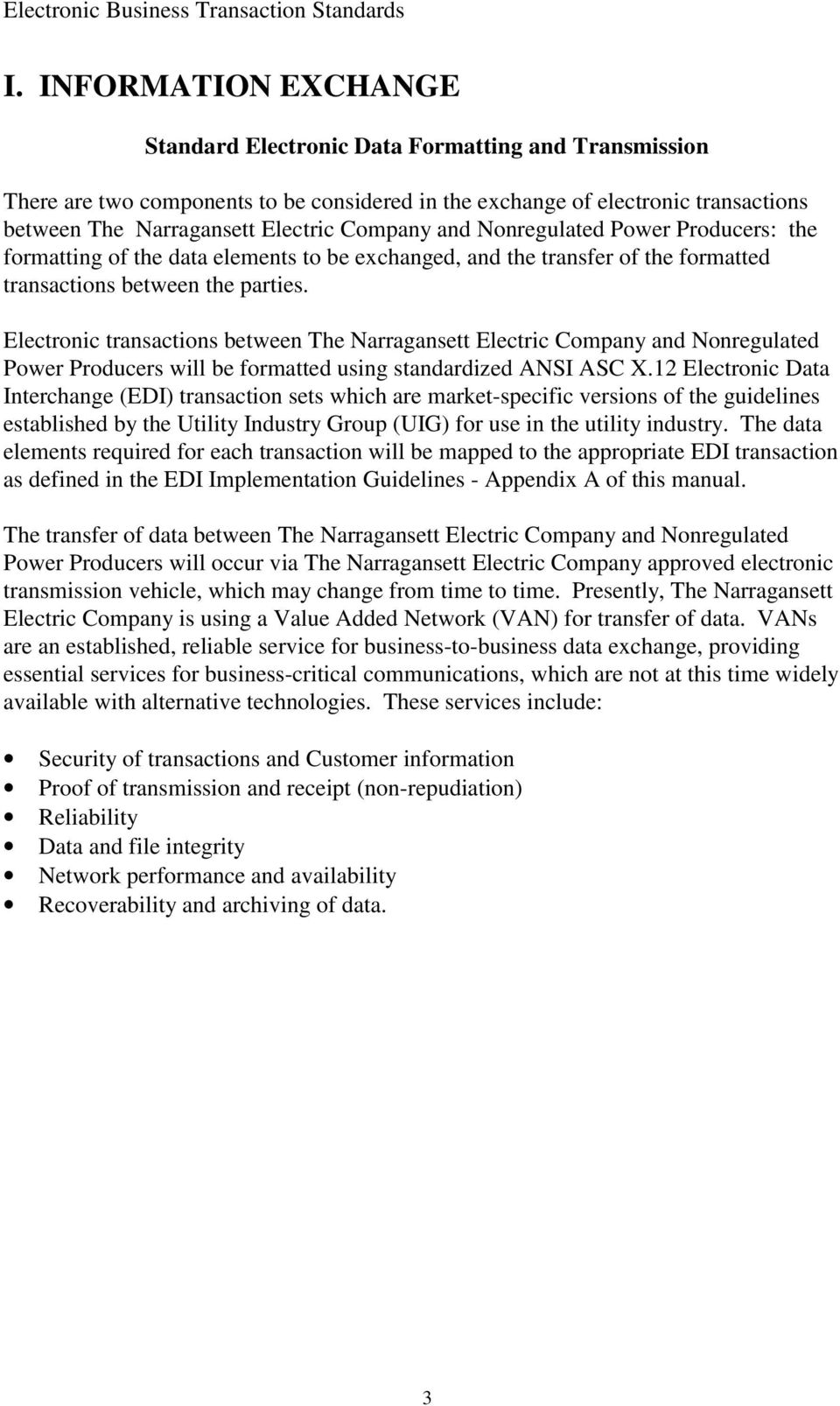 Electronic transactions between The Narragansett Electric and Nonregulated Power Producers will be formatted using standardized ANSI ASC X.