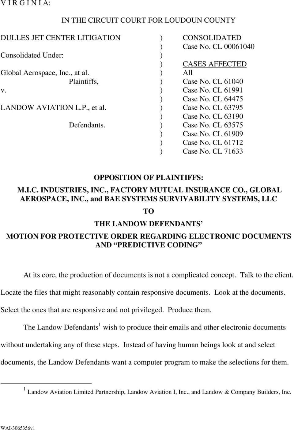 CL 61909 ) Case No. CL 61712 ) Case No. CL 71633 OPPOSITION OF PLAINTIFFS: M.I.C. INDUSTRIES, INC., FACTORY MUTUAL INSURANCE CO., GLOBAL AEROSPACE, INC.