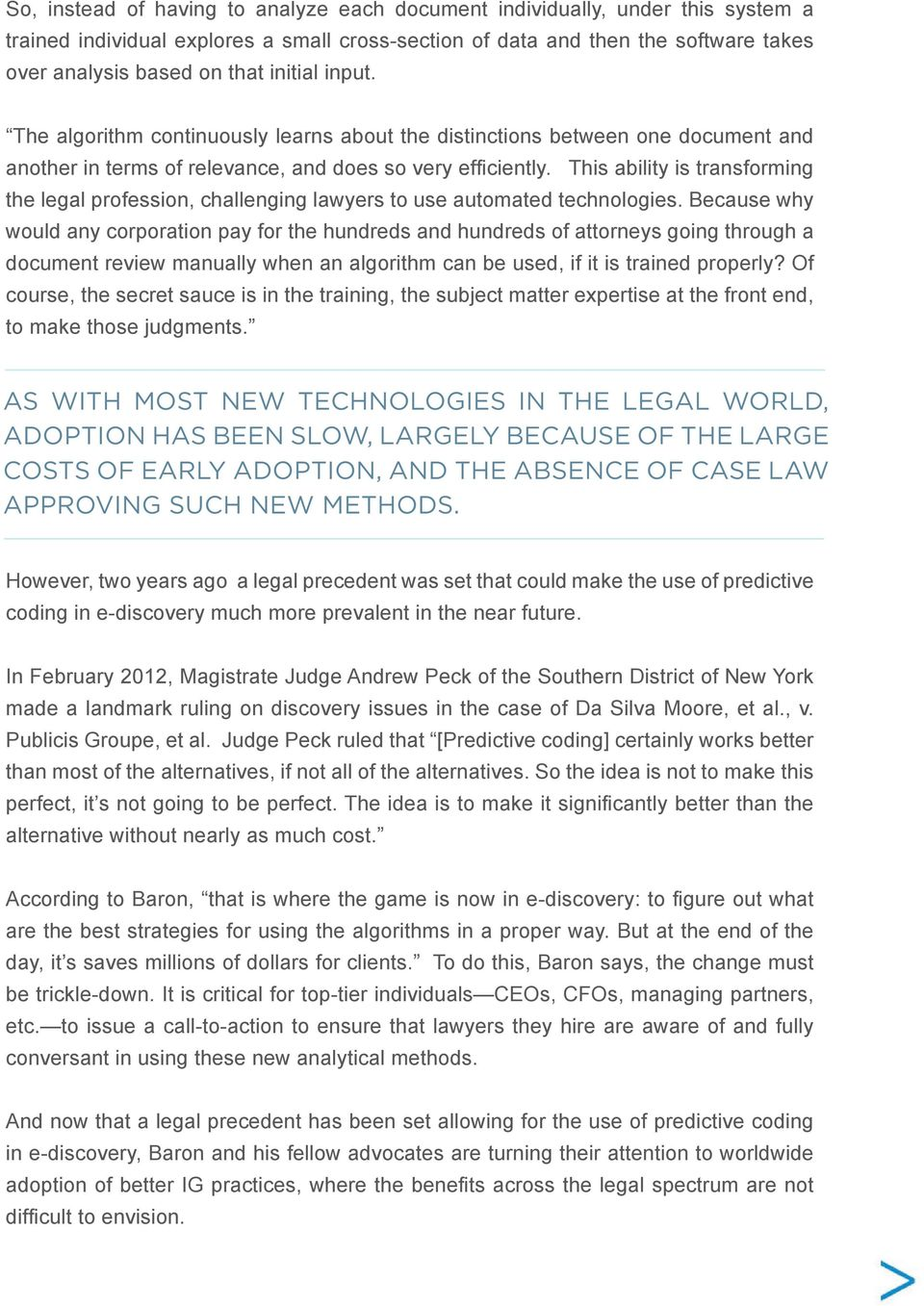 This ability is transforming the legal profession, challenging lawyers to use automated technologies.