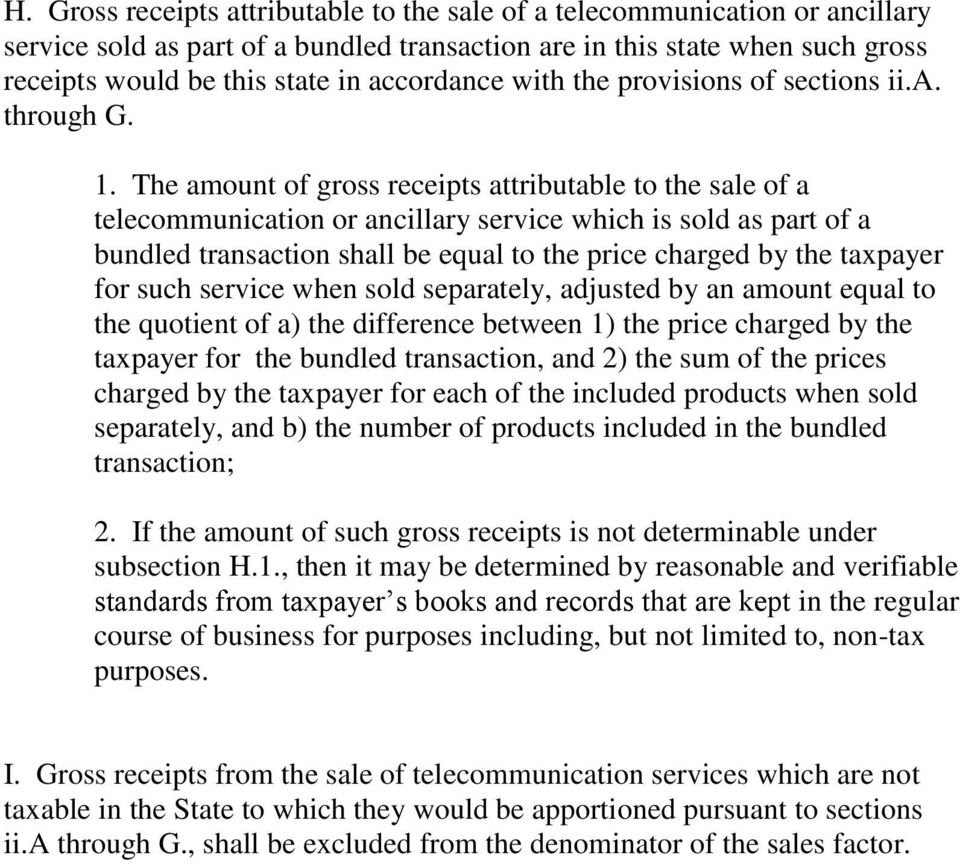 The amount of gross receipts attributable to the sale of a telecommunication or ancillary service which is sold as part of a bundled transaction shall be equal to the price charged by the taxpayer