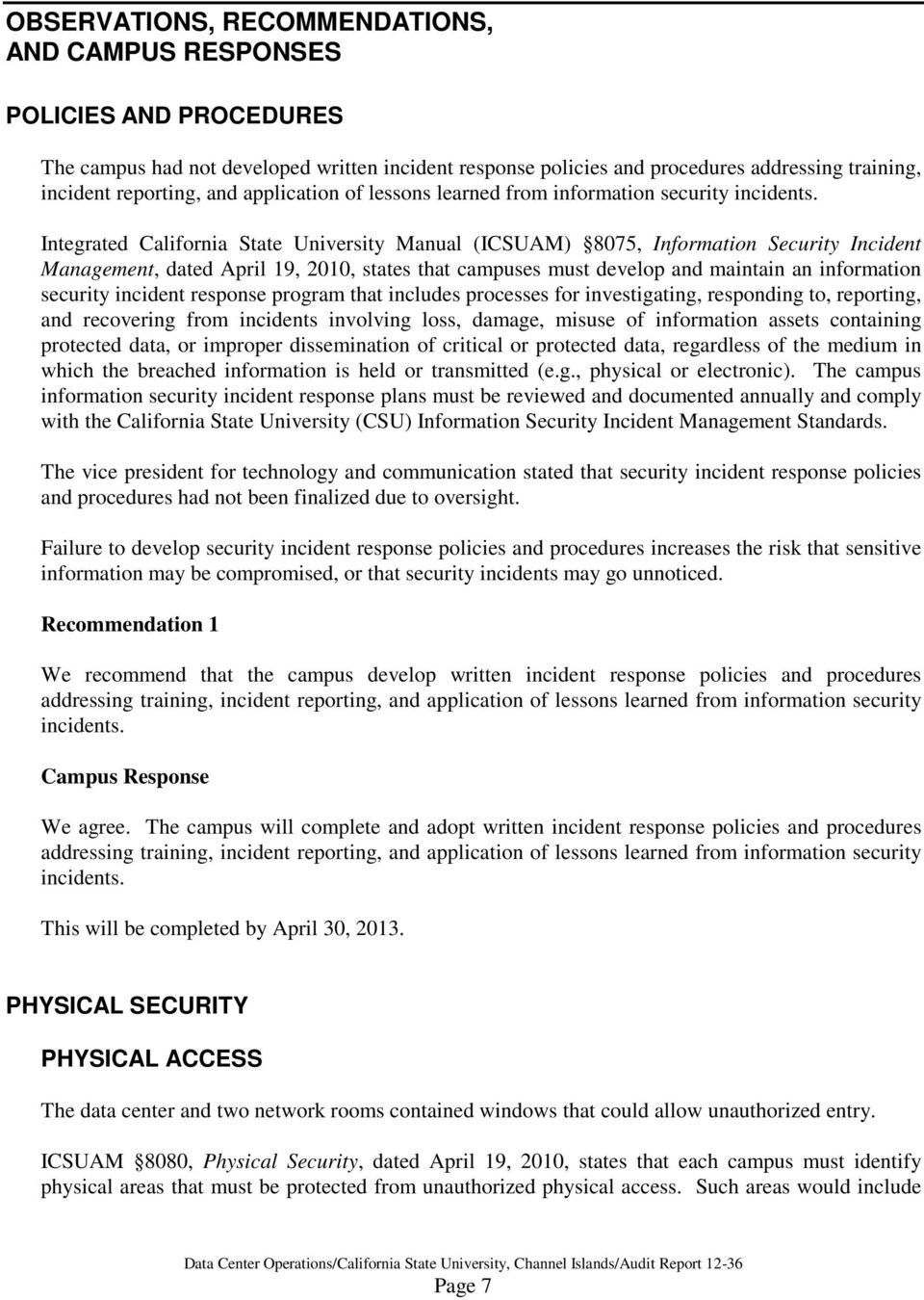 Integrated California State University Manual (ICSUAM) 8075, Information Security Incident Management, dated April 19, 2010, states that campuses must develop and maintain an information security
