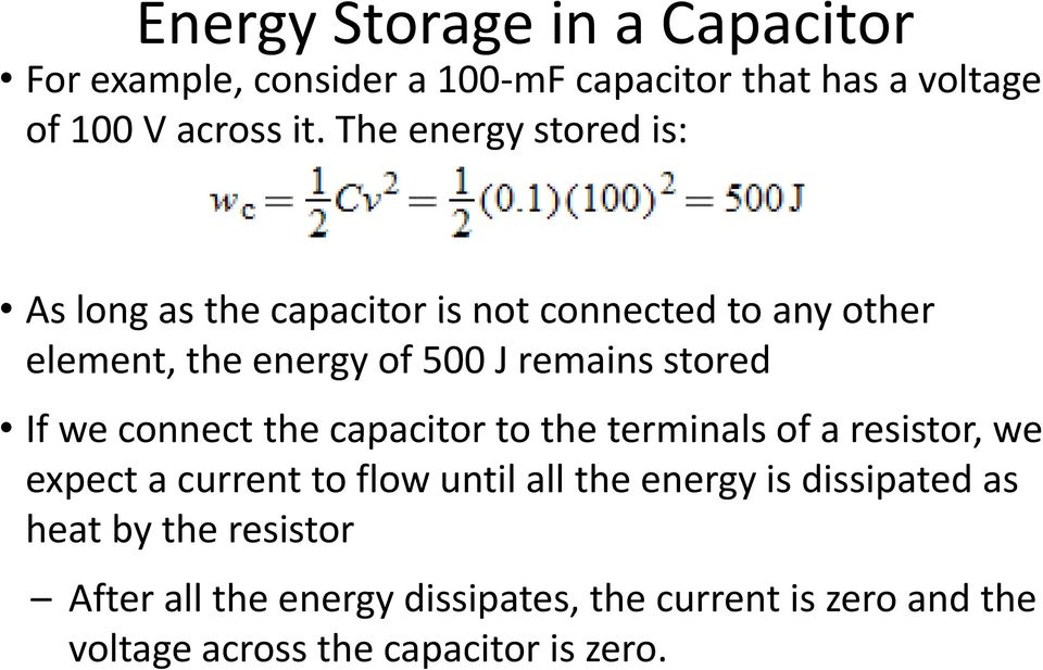 stored If we connect the capacitor to the terminals of a resistor, we expect a current to flow until all the energy is