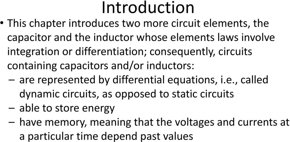 are represented by differential equations, i.e., called dynamic circuits, it as opposed to static ti circuits