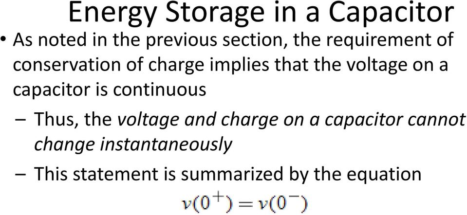 capacitor is continuous Thus, the voltage and charge on a capacitor