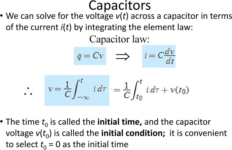 time, and the capacitor The time t 0 is called the initial time, and the capacitor voltage