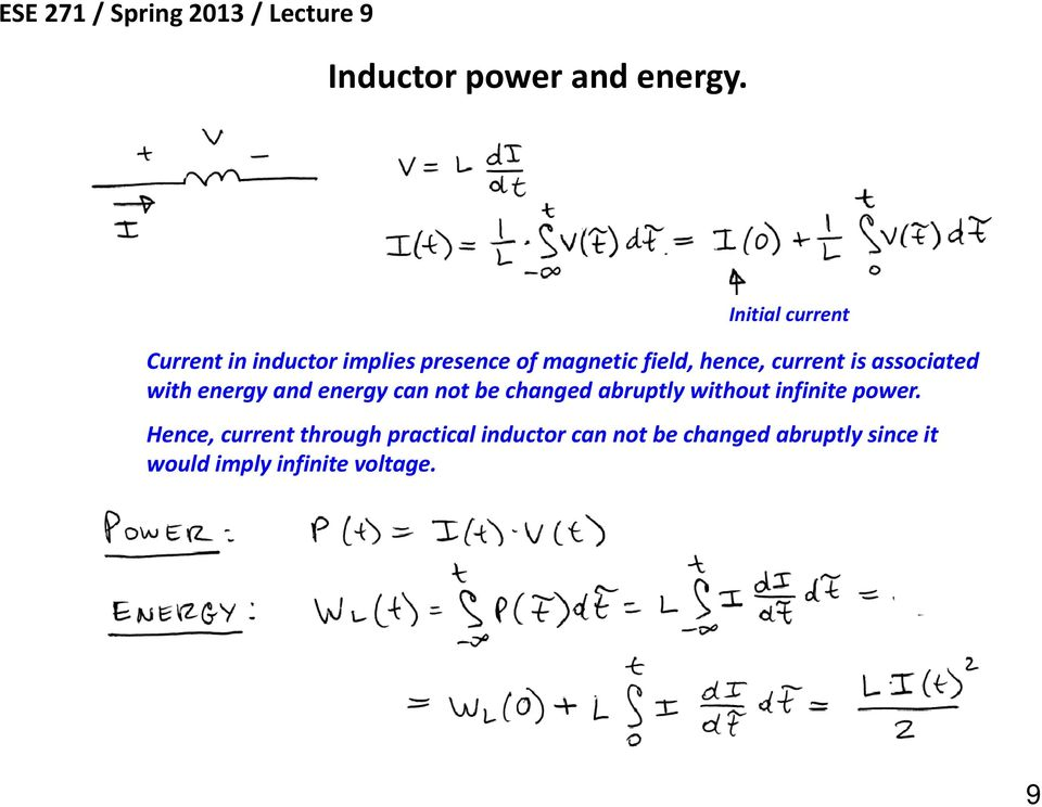 current is associated with energy and energy can not be changed abruptly