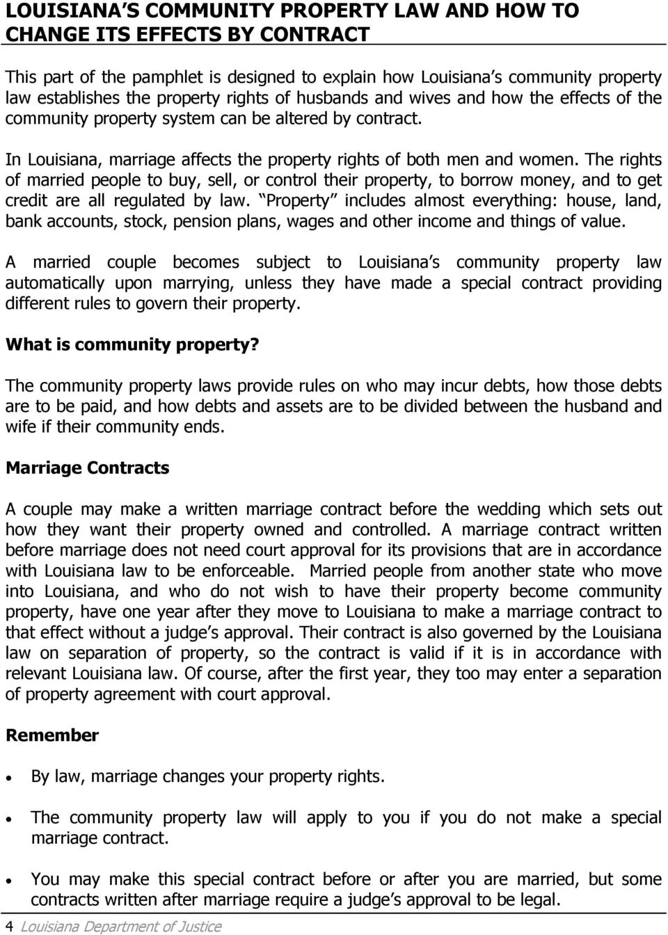 The rights of married people to buy, sell, or control their property, to borrow money, and to get credit are all regulated by law.