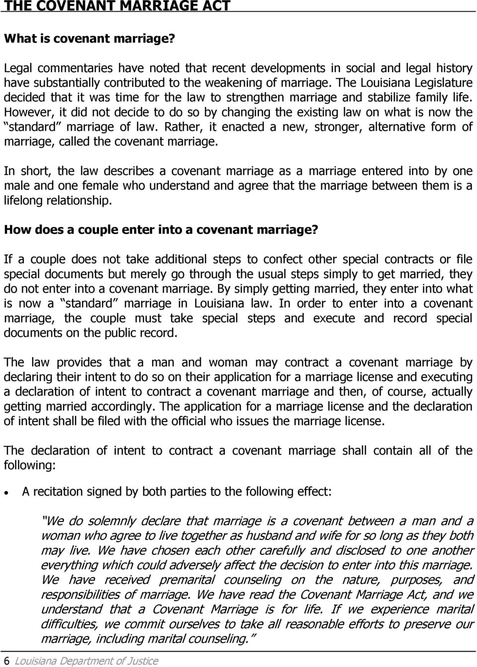 However, it did not decide to do so by changing the existing law on what is now the standard marriage of law.