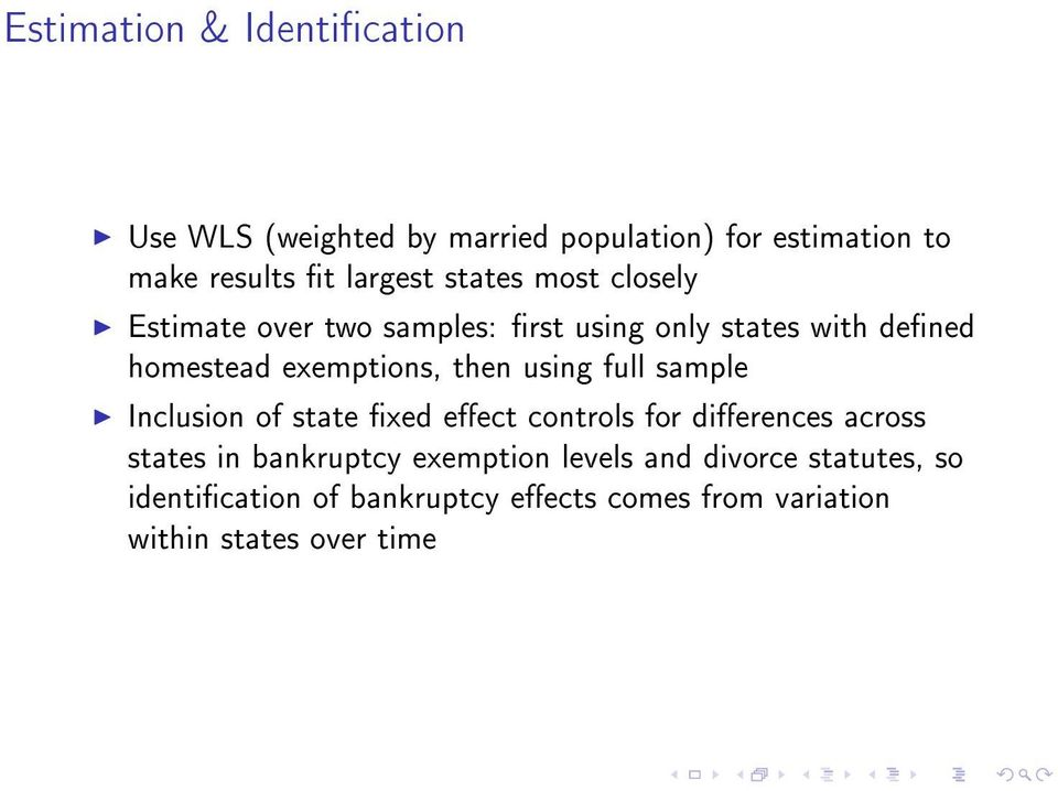 using full sample Inclusion of state xed eect controls for dierences across states in bankruptcy exemption
