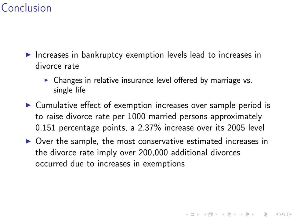 single life Cumulative eect of exemption increases over sample period is to raise divorce rate per 1000 married persons