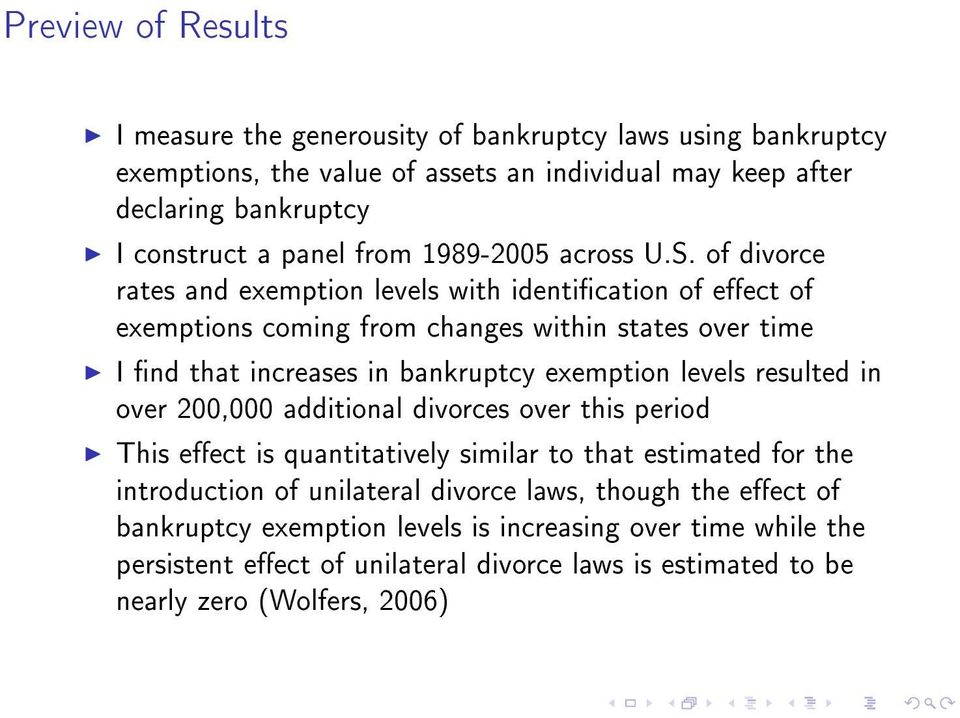 of divorce rates and exemption levels with identication of eect of exemptions coming from changes within states over time I nd that increases in bankruptcy exemption levels