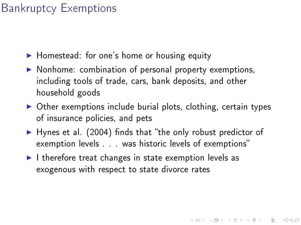 certain types of insurance policies, and pets Hynes et al. (2004) nds that the only robust predictor of exemption levels.