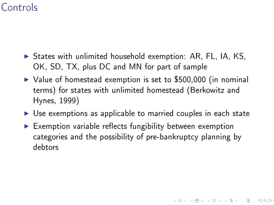 homestead (Berkowitz and Hynes, 1999) Use exemptions as applicable to married couples in each state