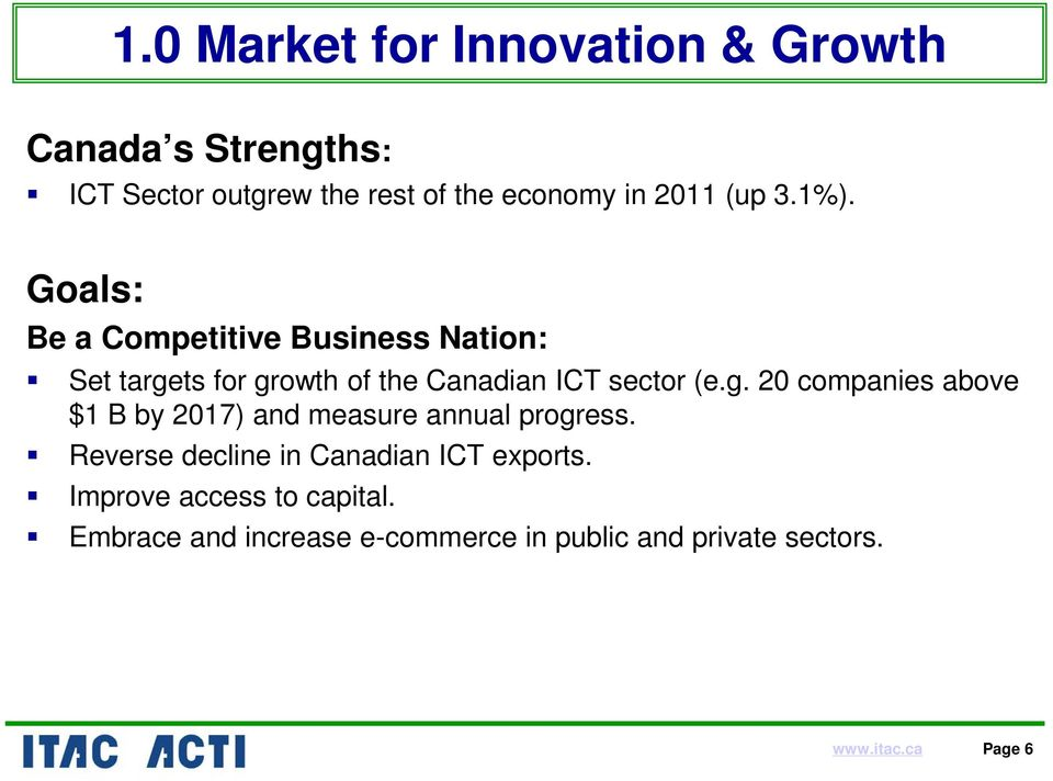 ts for growth of the Canadian ICT sector (e.g. 20 companies above $1 B by 2017) and measure annual progress.