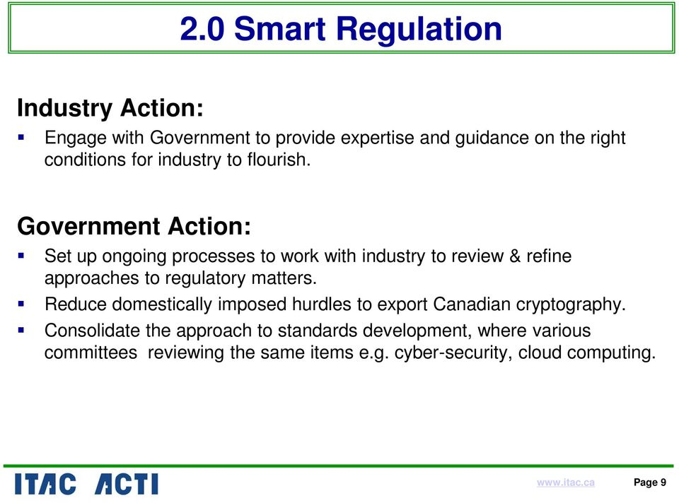 Government Action: Set up ongoing processes to work with industry to review & refine approaches to regulatory matters.
