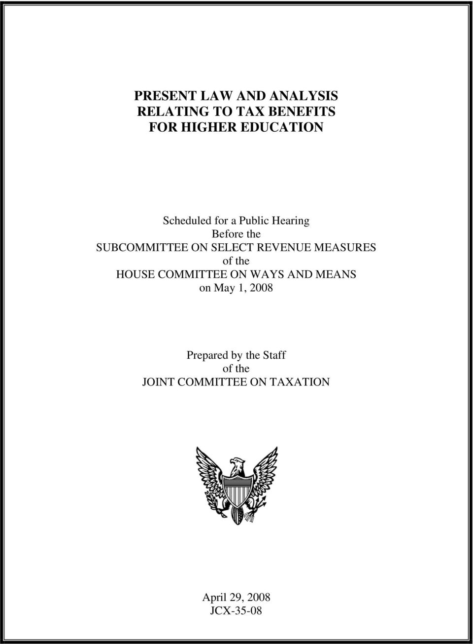 MEASURES of the HOUSE COMMITTEE ON WAYS AND MEANS on May 1, 2008