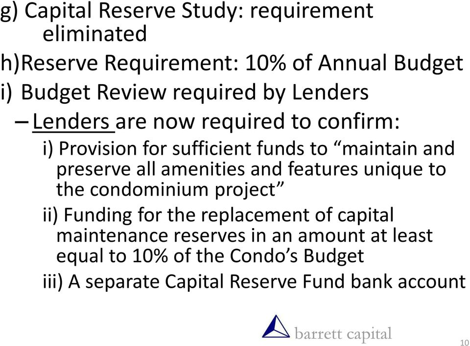 preserve all amenities and features unique to the condominium project ii) Funding for the replacement of capital