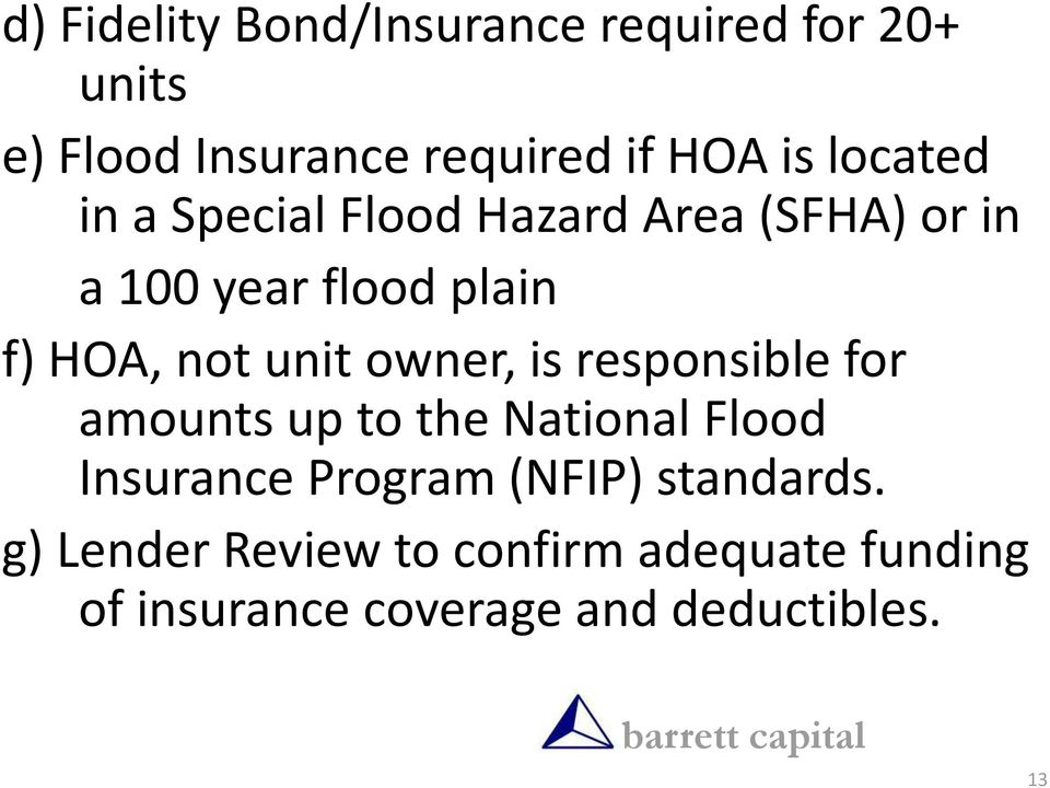 unit owner, is responsible for amounts up to the National Flood Insurance Program (NFIP)
