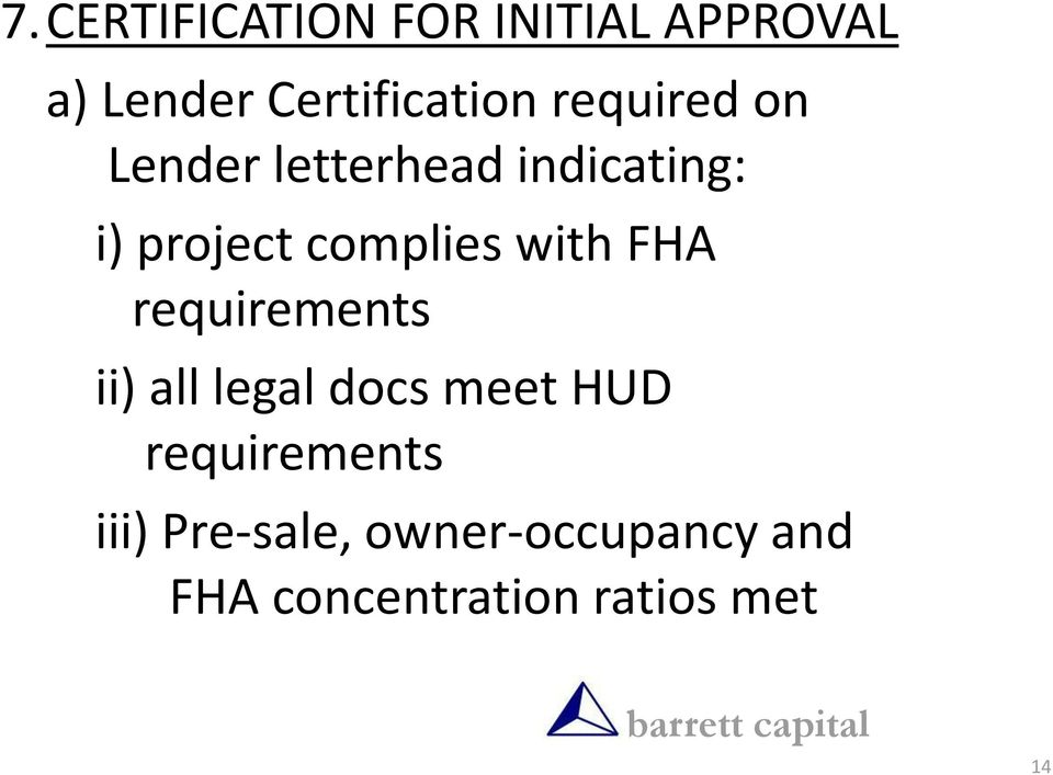 with FHA requirements ii) all legal docs meet HUD requirements