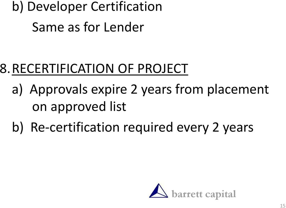 RECERTIFICATION OF PROJECT a) Approvals