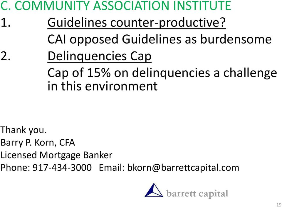 Delinquencies Cap Cap of 15% on delinquencies a challenge in this