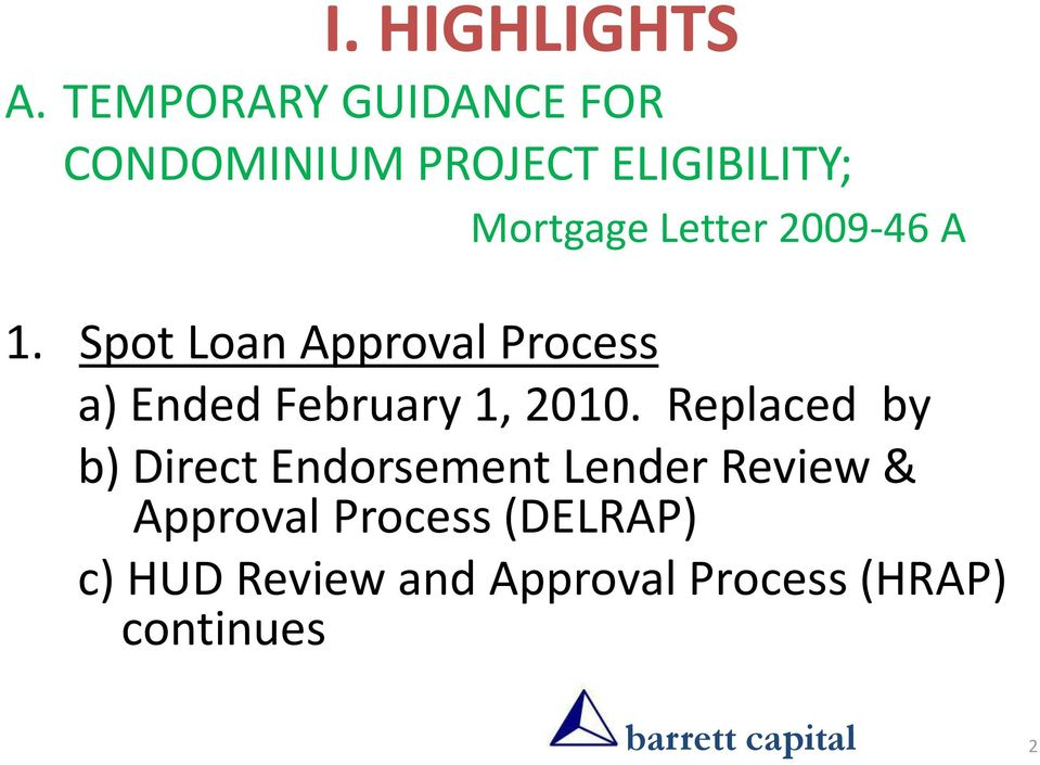 2009-46 A 1. Spot Loan Approval Process a) Ended February 1, 2010.