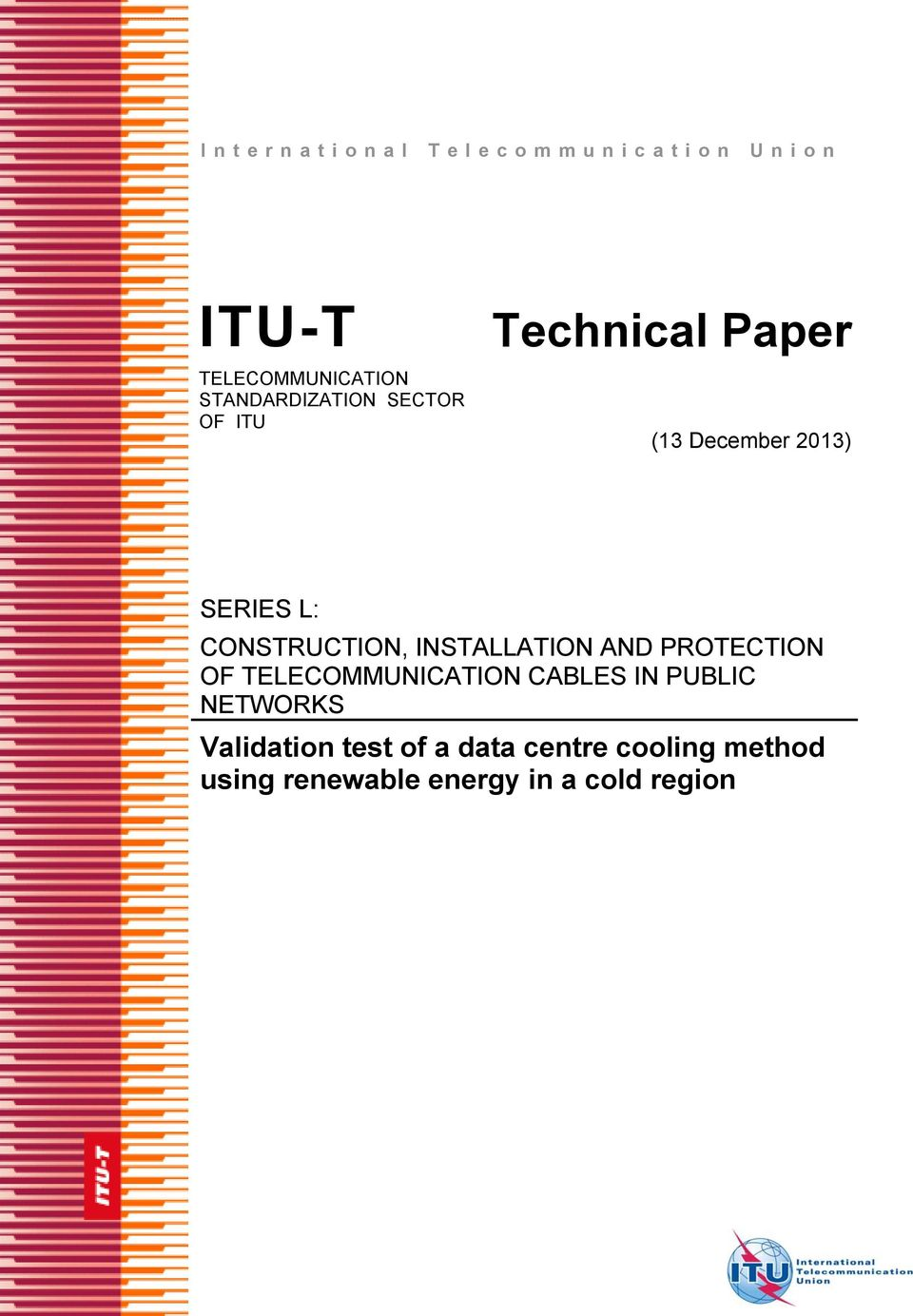 INSTALLATION AND PROTECTION OF TELECOMMUNICATION CABLES IN PUBLIC NETWORKS