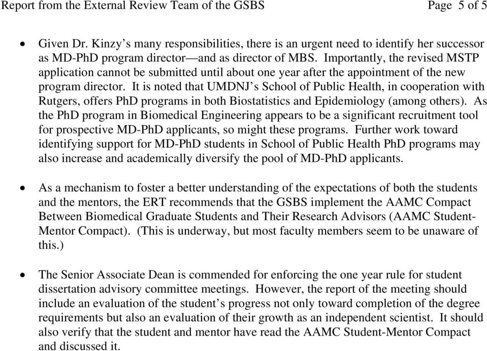 Importantly, the revised MSTP application cannot be submitted until about one year after the appointment of the new program director.