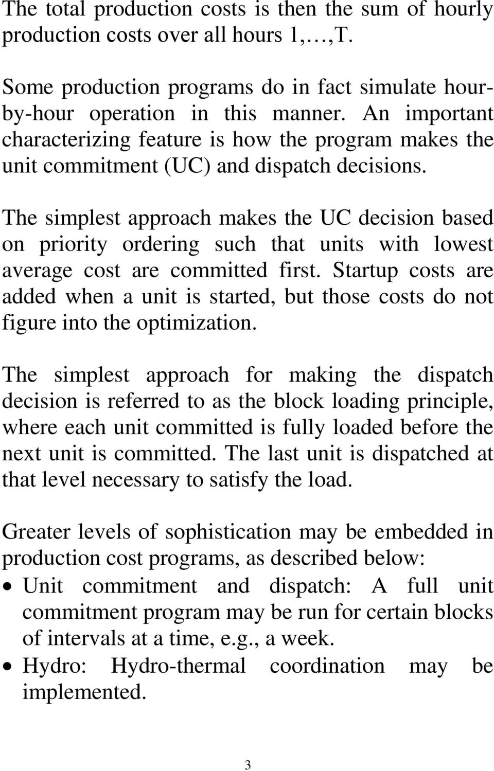 Th simplst approach maks th UC dcision basd on priority ordring such that units with lowst avrag cost ar committd first.