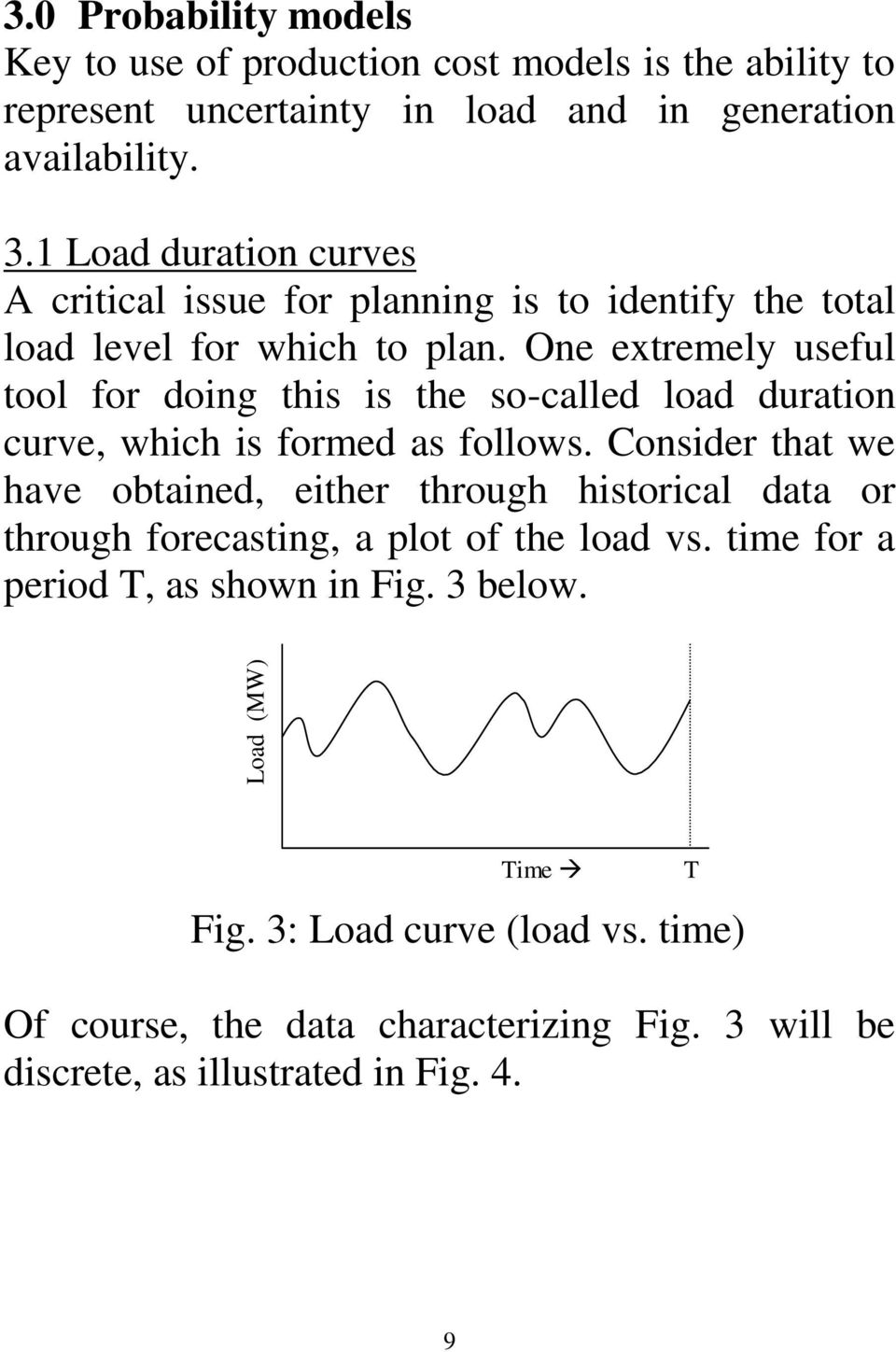 Considr that w hav obtaind, ithr through historical data or through forcasting, a plot of th load vs. tim for a priod T, as shown in Fig. 3 blow.