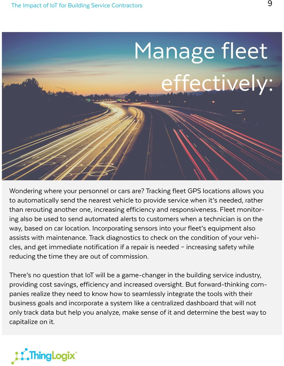 Fleet monitoring also be used to send automated alerts to customers when a technician is on the way, based on car location.