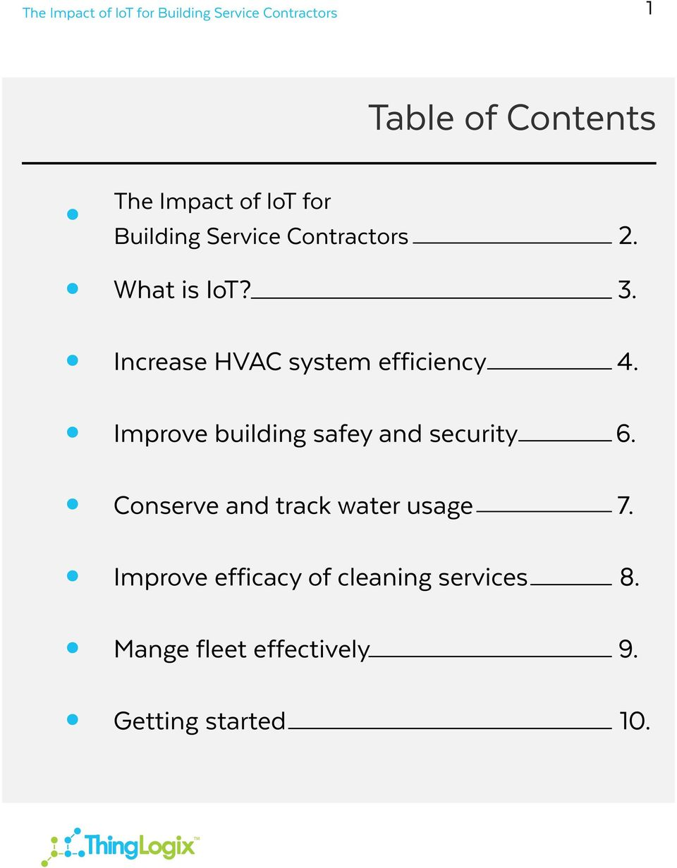 Improve building safey and security 6. Conserve and track water usage 7.