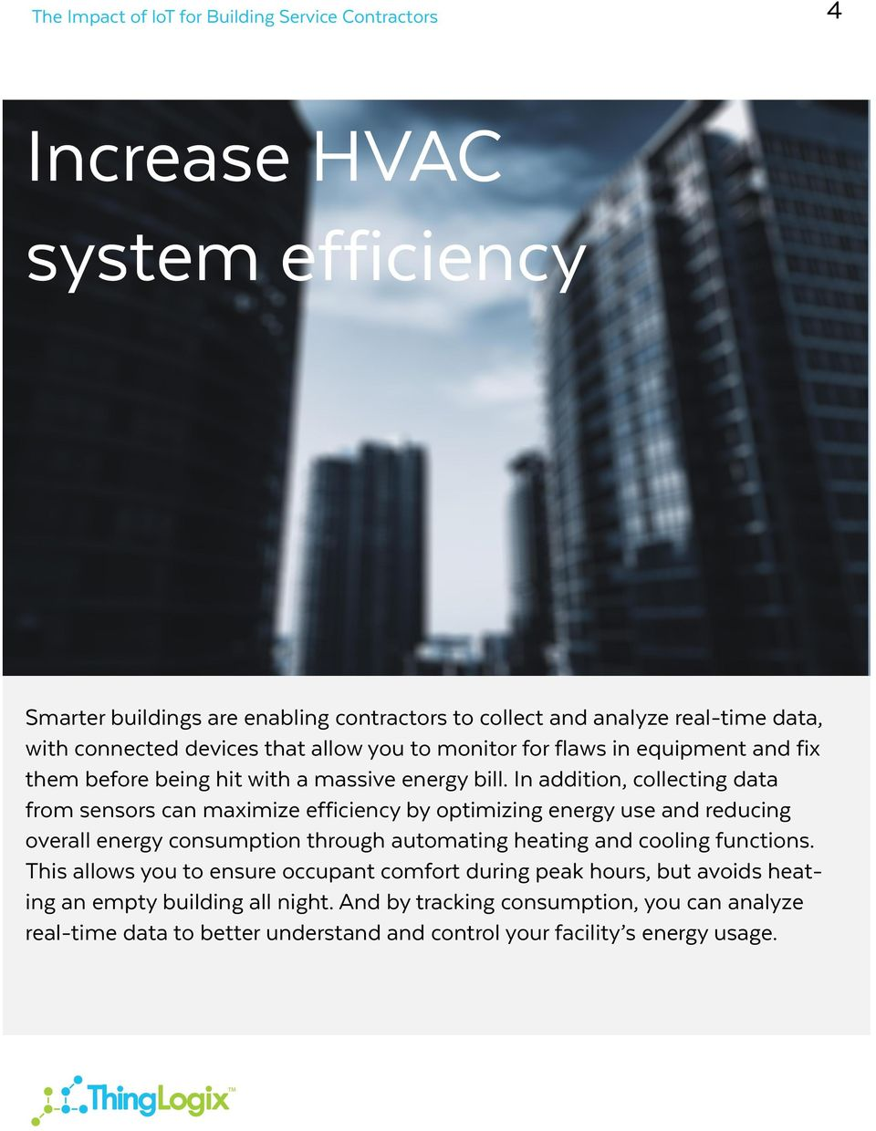 In addition, collecting data from sensors can maximize efficiency by optimizing energy use and reducing overall energy consumption through automating heating and