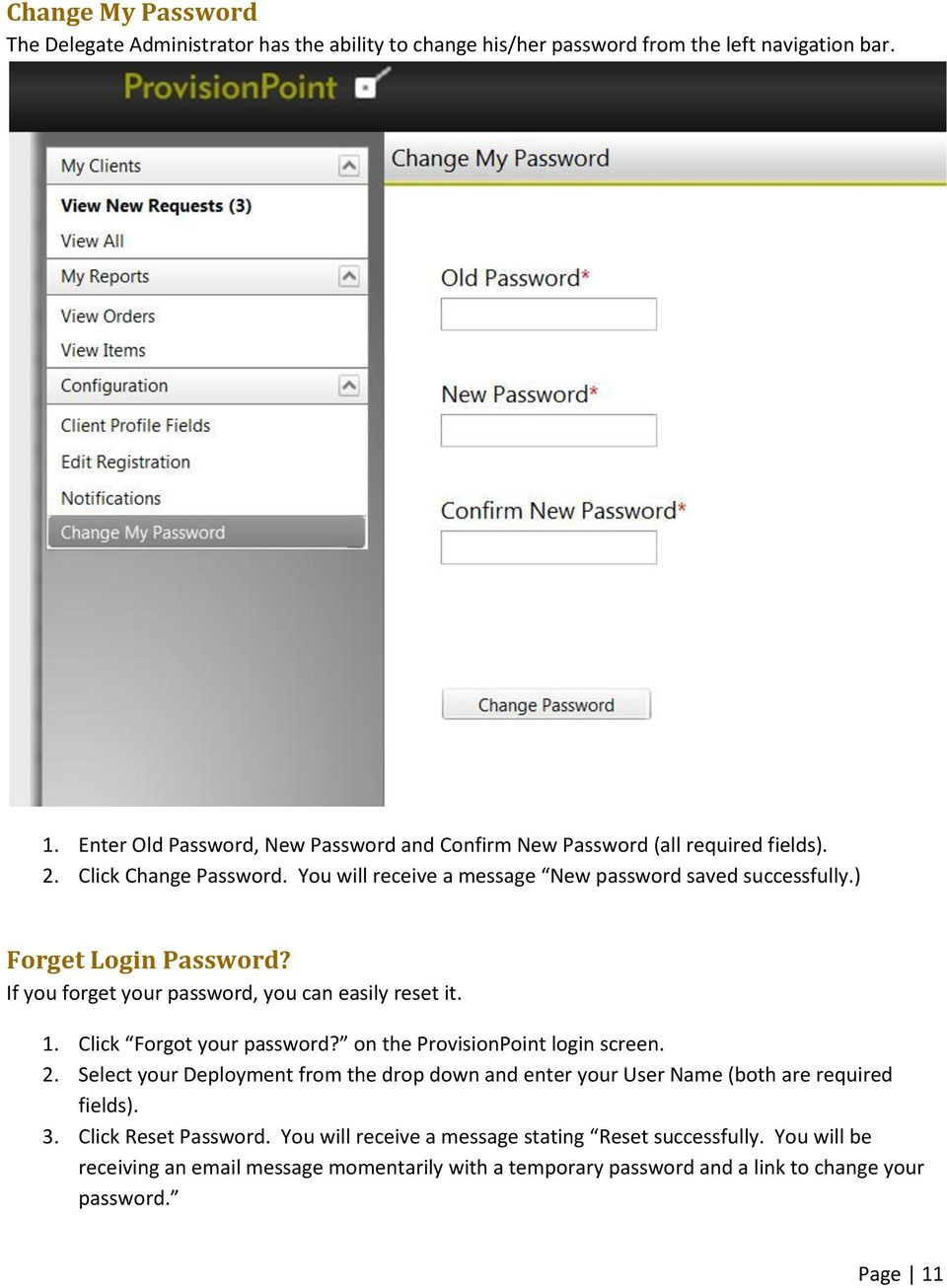 ) Forget Login Password? If you forget your password, you can easily reset it. 1. Click Forgot your password? on the ProvisionPoint login screen. 2.