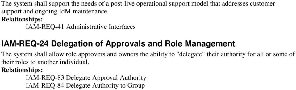 IAM-REQ-41 Administrative Interfaces IAM-REQ-24 Delegation of Approvals and Role Management The system shall
